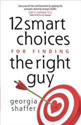 12 Smart Choices for Finding the Right Guy