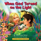 When God Turned on the Light: A Story About Creation