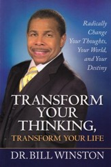 Transform Your Thinking: Transform Your Life