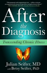 After the Diagnosis: Transcending Chronic Illness - eBook