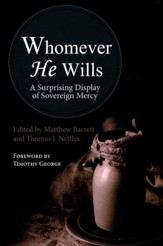 Whomever He Wills: A Surprising Display of Sovereign Mercy