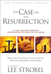 The Case for the Resurrection: A First-Century Reporter Investigates the Story of the Cross