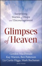 Glimpses of Heaven: Surprising Stories of Hope and Encouragement - Slightly Imperfect