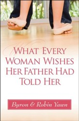 What Every Woman Wishes Her Father Had Told Her - Slightly Imperfect