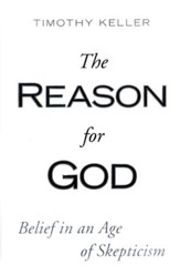 The Reason for God: Belief in God in an Age of Skepticism