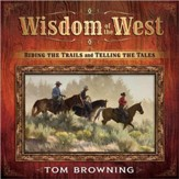 Wisdom of the West: Riding Trails and Telling Tales - Slightly Imperfect