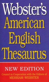 Webster's American English Thesaurus (New Edition)