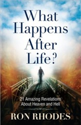 What Happens After Life? 21 Amazing Revelations About Heaven and Hell
