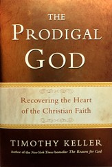 The Prodical God: Recovering The Heart Of The Christian Faith