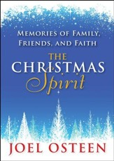 The Christmas Spirit: Memories of Family, Friends, and Faith - eBook