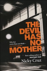 The Devil Has No Mother: Why He's Worse Than You Think-But God is Greater