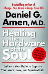 Healing the Hardware of the Soul: How Making the Brain-Soul Connection Can Optimize Your Life, Love, and Spiritual Growth - eBook