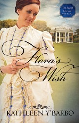 Flora's Wish, The Secret Lives of Will Tucker Series  #1