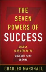 The Seven Powers of Success: Unlock Your Strengths-  Unleash Your Dreams