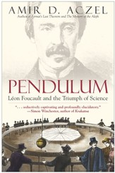 Pendulum: Leon Foucault and the Triumph of Science - eBook