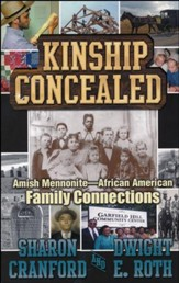 Kinship Concealed: Amish Mennonite-African American Family Connections