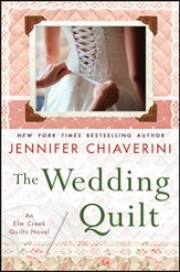 The Wedding Quilt, An Elm Creek Quilts Novel