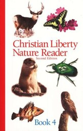 Christian Liberty Nature Reader, Book 4, Second Edition