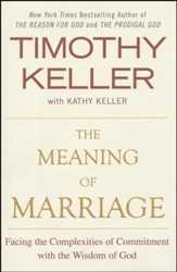 The Meaning of Marriage: Facing the Complexities of Commitment with the Wisdom of God - Slightly Imperfect