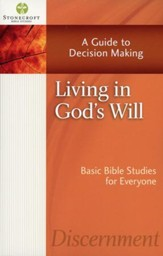 Living in God's Will: A Guide to Decision Making (Book)