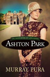 Ashton Park, Danforths of Lancashire Series #1
