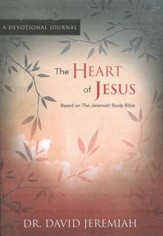 The Heart of Jesus: A Devotional Journal Based on The  Jeremiah Study Bible - Slightly Imperfect