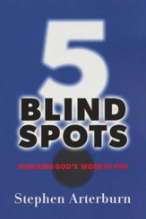 5 Blind Spots: Blocking God's Work In You (formerly titled Walking Into Walls) - Slightly Imperfect