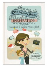 The Busy Mom's Book of Inspiration: Devotions to Renew Your Spirit - Slightly Imperfect
