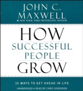 How Successful People Grow: 15 Ways to Get Ahead in Life, Unabridged Audiobook CD