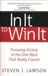 In It to Win It: Pursuing Victory in the One Race That Really Counts