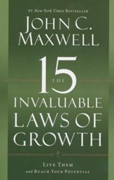 15 Invaluable Laws Of Growth: Live Them And Reach Your Potential