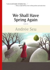 We Shall Have Spring Again