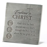 Confirmed in Christ, Tabletop Plaque with Easel, Antique Silver