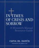 In Times of Crisis and Sorrow - A Minister's Manual  Resource Guide