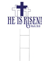 He Is Risen Yard Sign