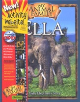 My Animal Family: Ella, a Baby Elephant's Story