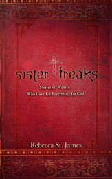 Sister Freaks: Stories of Women Who Gave Up Everything  for God (damaged)