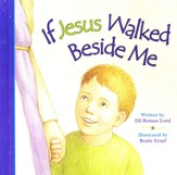 If Jesus Walked Beside Me