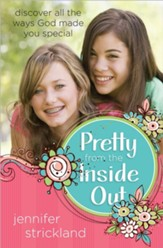 Pretty from the Inside Out: Discover All the Ways God Made You Special