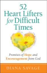 52 Heart-Lifters for Difficult Times: Promises of Hope and Encouragement from God