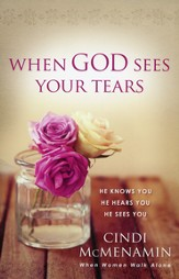 When God Sees Your Tears: He Knows You, He Hears You, He Sees You - Slightly Imperfect