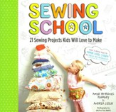 Sewing School: Hand-Sewing Projects  Kids Will Love to Make
