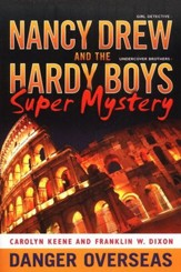 Nancy Drew and The Hardy Boys Super Mystery: Dangerous Overseas # 2