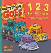 Everything Goes: 123 Beep Beep Beep! A Counting Book