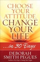 Choose Your Attitude, Change Your Life ...in 30 Days