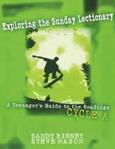 Exploring the Sunday Lectionary: A Teenager's Guide to the Readings, Cycle A
