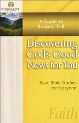 Discovering God's Good News For You: A Guide to Romans (Romans)