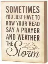 Bow Your Head, Say A Prayer and Weather the Storm Wall Art