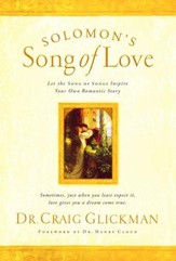 Solomon's Song of Love: Let a Song of Songs Inspire Your Own Love Story - eBook