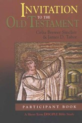 Invitation to the Old Testament: Short-Term Disciple Bible Study